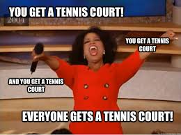 Funny Tennis Memes - oprah you get a car memes quickmeme