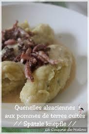 la cuisine de malou quenelle de pomme de terre cuites alsacienne spätzle knepfle la