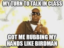 Birdman Meme - birdman in class imgflip
