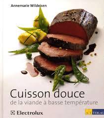 cuisine basse cuisson douce de la viande à basse température annemarie