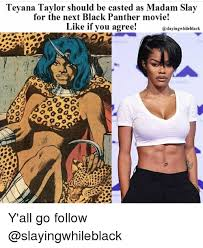 Teyana Taylor Meme - teyana taylor should be casted as madam slay for the next black