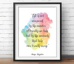 maya angelou quote print life is not measured