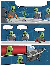 Create Meme Generator - alien meeting suggestion blank meme template imgflip