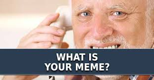 What Is Your Meme - is your meme