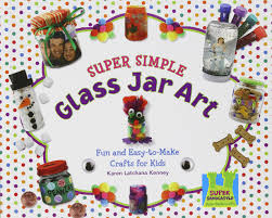 super simple glass jar art fun and easy to make crafts for kids