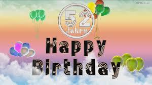 geburtstagssprüche 20 happy birthday 52 jahre geburtstag 52 jahre happy birthday