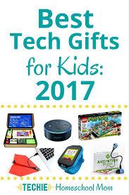 best tech gifts for kids 2017 techie homeschool mom
