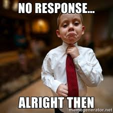 No Response Meme - predictable university day 11 response handling modern sales medium
