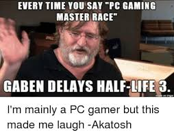 Pc Gamer Meme - 25 best memes about pc gaming master race pc gaming master