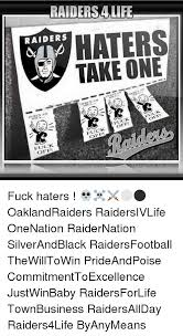 Raider Hater Memes - raiders 4life raiders haters take one hers an 113 keres an fuck off