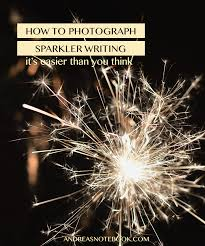 Sparklers How To Write With Sparklers And Capture On Camera