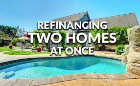 two homes can i refinance two properties at once