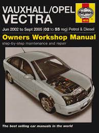 vauxhall opel vectra petrol and diesel service and repair manual
