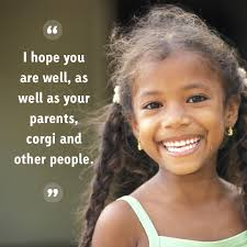 quotes hope you are well 18 more of the funniest quotes from children u0027s letters