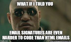 Meme Html - funny email signature memes