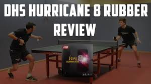 table tennis rubber reviews dhs hurricane 8 rubber review youtube