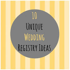 unique wedding registry wedding registry ideas affordable navokal