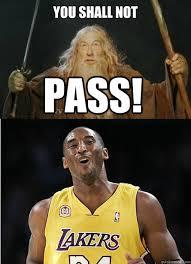 You Shall Not Pass Meme - you shall not pass kobe pass quickmeme