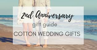 anniversary gift ideas for best gift idea second wedding anniversary gift guide cotton gift