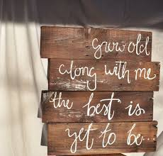 wedding quotes on wood quotes about wedding wooden quote sign grow along with