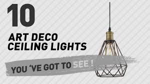 Ceiling Art Lights by Art Deco Ceiling Lights New U0026 Popular 2017 Youtube