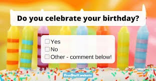 do you celebrate your birthday