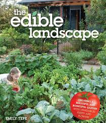 the edible sg512 emily tepe author of the edible landscape