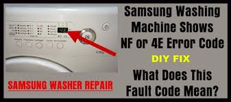samsung washing machine shows nf or 4e error code what does this