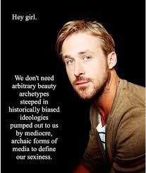 Make Ryan Gosling Meme - sometimes only feminist ryan gosling can make my afternoon bearable