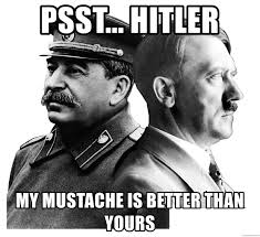 Hitler Meme Generator - psst hitler my mustache is better than yours stalin beats