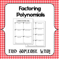 factoring polynomials find someone who find someone who student