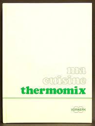 la cuisine à toute vapeur pdf piaces dactachaces vorwerk pour thermomix kobold livre de recette