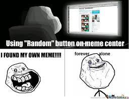 Forever Alone Memes - forever alone found my own meme by animactus meme center