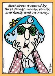 maxine on stress family and money or lack thereof