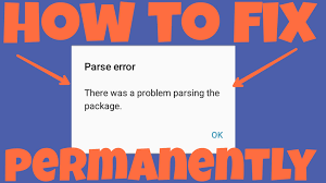 problem parsing apk fix there was a problem parsing the package 100 working