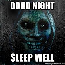 Scary Goodnight Meme - scary dreams good night quote quote number 567110 picture quotes