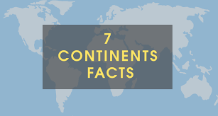 7 continent facts the 7 continents of the world