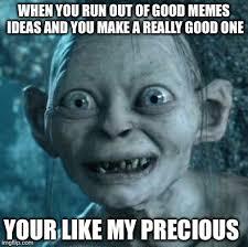 Really Good Memes - gollum meme imgflip