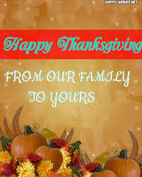 happy thanksgiving from our family to yours pictures happy wishes