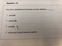 us bureau of labor statistics cpi solved question 10 the cpi is calculated by the bureau of