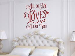 all of me loves all of you vinyl decal wall stickers words all of me loves all of you vinyl decal wall stickers words lettering valentines decor