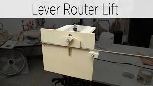 quick action lever router lift jays custom creations