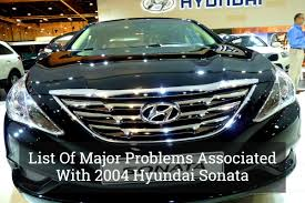 2004 hyundai sonata problems problems associated with 2004 hyundai sonata jpg