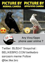 Meme Camera - picture by picture by normal camera oppovivo camera any vivooppo