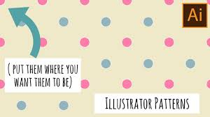 illustrator pattern polka dots illustrator position a pattern where you want it to be youtube