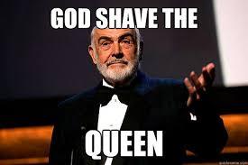 Sean Connery Memes - god shave the queen sean connery quickmeme