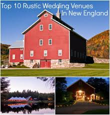 Wedding Venues In Connecticut Top 10 Rustic Wedding Venues In New England Rustic Wedding Chic