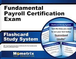 fundamental payroll certification exam flashcard study system fpc