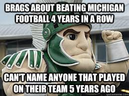 Michigan Football Memes - brags about beating michigan football 4 years in a row can t name