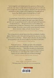 unfreedom slavery and dependence in eighteenth century boston
